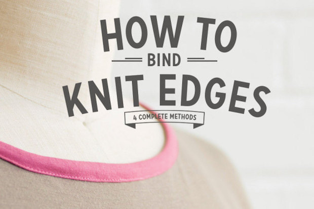 Sewing Tips: 4 Ways to Finish and Bind Knit Edges